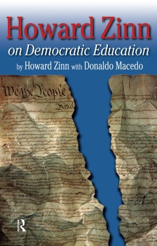 Howard Zinn on Democratic Education (Series in Critical Narrative)