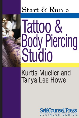 Start & Run a Tattoo and Body Piercing Studio (Start & Run Business Series) Start Tattoo