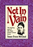 img - for Not In Vain: The inspiring story of Ellis Shipp, pioneer woman doctor. book / textbook / text book