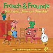 Frosch spielt Reise nach Jerusalem (Frosch & Freunde 3) | Thomas Karallus