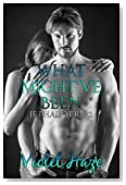 What Might've Been (If I Had You, #2)