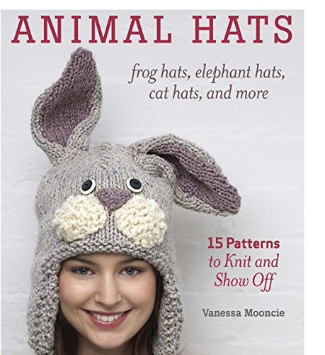 Animal Hats: 15 patterns to knit and show off ()