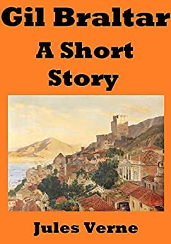 Gil Braltar A Short Story Kindle Edition By Jules Verne