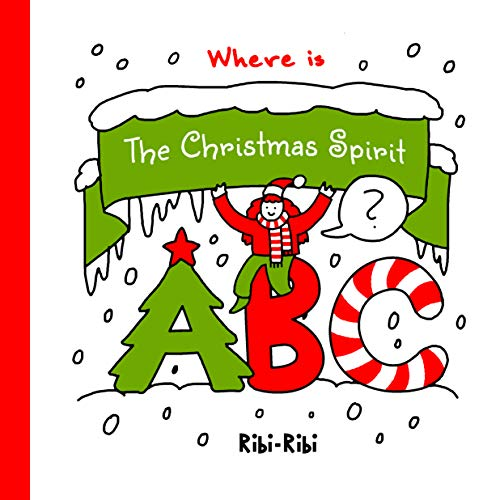 Where is The Christmas Spirit?: ABC / Search and Find Book for Kids, Preschool Kindergarten & First Grade (Holidays & Celebrations Book Series 2) (Wordings Christmas Celebration For)