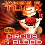 Circus of Blood: A Deacon Chalk: Occult Bounty Hunter Novella | James R. Tuck