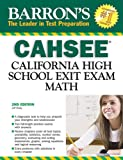 img - for Barron's CAHSEE--Math: California High School Exit Exam (Barron's: The Leader in Test Preparation) book / textbook / text book