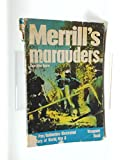 Merrill's Marauders (Ballantine's Illustrated History of the Violent Century, Weapons Book #31)