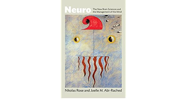 Neuro: The New Brain Sciences and the Management of the Mind ...