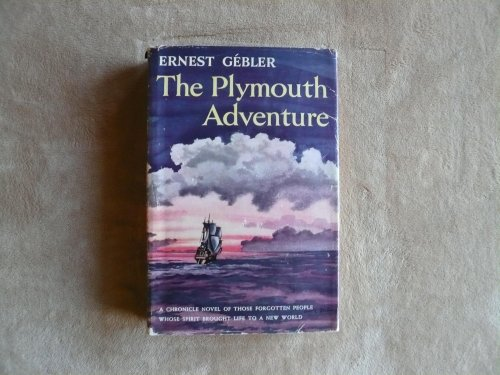 The Plymouth Adventure by Ernest Gebler