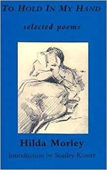 Book To Hold in My Hand: Selected Poems, 1955-1983 by Hilda Morley (1983-12-01)