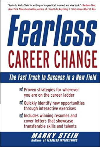 fearless career change the fast track to success in a new field 1st edition