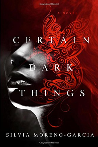 Image of Certain Dark Things: A Novel