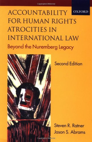 Accountability for Human Rights Atrocities in International Law : Beyond the Nuremberg Legacy (2nd Edition)