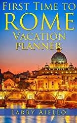 First Time to Rome Vacation Planner