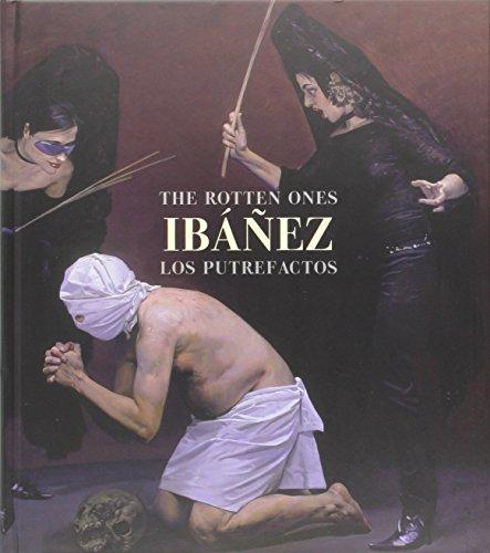 The Rotten Ones   Los Putrefactos  Spanish Edition