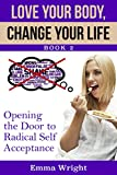 Love Your Body, Change Your Life: BOOK TWO