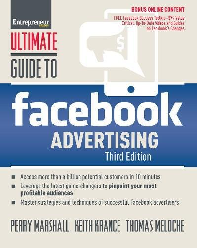 Ultimate Guide to Facebook Advertising: How to Access 1 Billion Potential Customers in 10 Minutes (Ultimate Series) (Best Internet Advertising Methods)