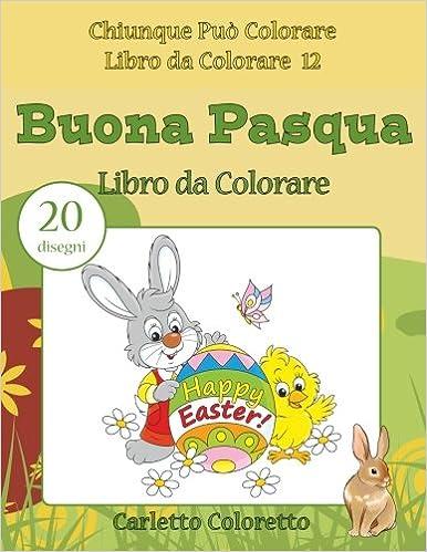 Amazon It Buona Pasqua Libro Da Colorare 20 Disegni Volume 12