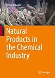 Natural Products in the Chemical Industry, Schäfer, Bernd, 3642544606