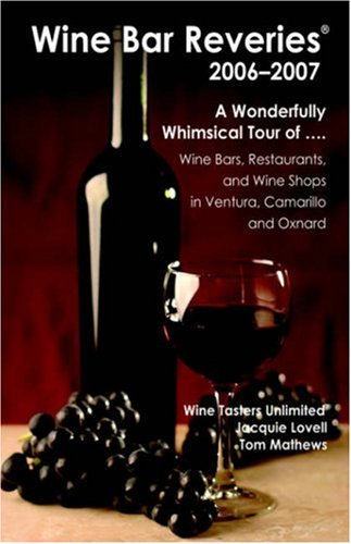 Wine Bar Reveries - 2006: Wine Bars, Restaurants and Wine Shops in Ventura, Camarillo and Oxnard (Camarillo-shops)