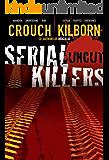 Serial Killers Uncut (English Edition)