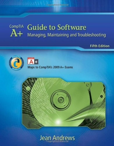 A+ Guide to Software: Managing, Maintaining, and...