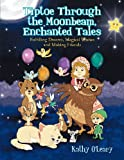 Tiptoe Through the Moonbeam, Enchanted Tales, Kathy O'Leary, 1465358560