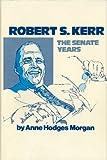 Robert S. Kerr, Anne H. Morgan, 0806114029