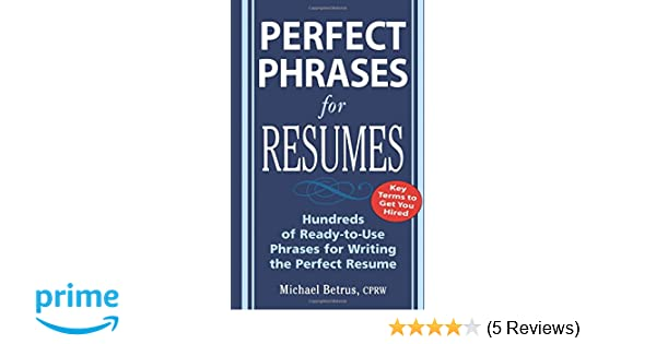 perfect phrases for resumes perfect phrases series michael betrus 9780071454056 amazoncom books