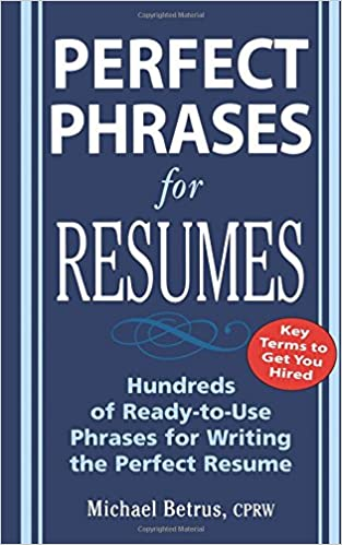 perfect phrases for resumes perfect phrases series michael betrus