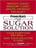 Prevention's the Sugar Solution, Ann Fittante, 0786293861