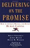 Delivering on the Promise, Brian S. Friedman and James A. Hatch, 0684856581