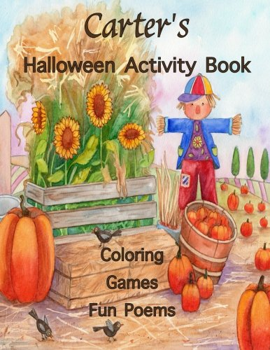 Carter's Halloween Activity Book: (Personalized Book for Children), Games: mazes, connect the dots, crossword puzzle, coloring, & poems, Large Print ... gel pens, colored pencils, or -