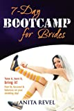7 Day Bootcamp for Brides, Anita Revel, 0980443970