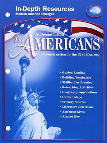 McDougal Littell The Americans: In-Depth Resources: Unit 3 Grades 9-12 Reconstruction to the 21st Century