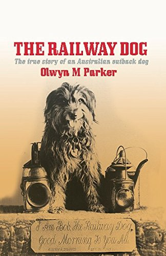 Download The Railway Dog: The true story of an Australian outback dog PDF