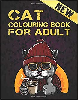 Cat Colouring Book For Adult: Fun Coloring Gift Book for Cat Lovers &  Adults Relaxation with Stress Relieving Cats | Funny Cats Adult Coloring  book: AWE, ATA: 9798668273638: Amazon.com: Books