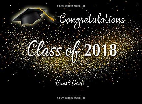 Read Online Class of 2018 Congratulations Guest Book: Congratulatory Message Book Gift Log Memory Year Book Keepsake (Class School Graduation Guest book Message Logbook 2018 School Year   Series) (Volume 1) PDF