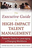 img - for The Executive Guide to High-Impact Talent Management: Powerful Tools for Leveraging a Changing Workforce book / textbook / text book