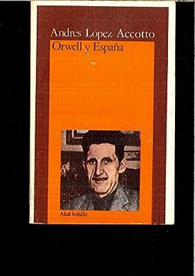 ORWELL Y ESPAÑA: Amazon.es: ANDRES LOPEZ ACCOTTO: Libros