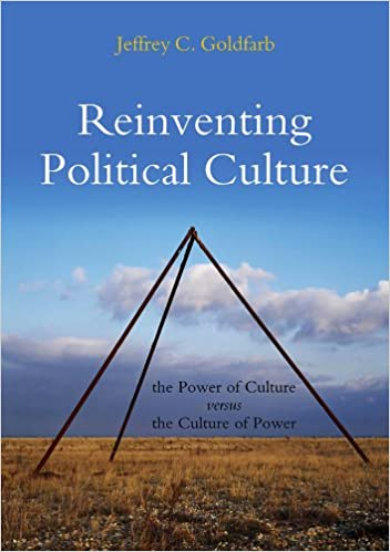 Reinventing Political Culture The Power Of Culture Versus The
