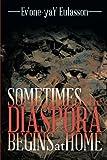 Sometimes the Diaspora Begins at Home, Ev'one-Yay Eulasson, 1493164368