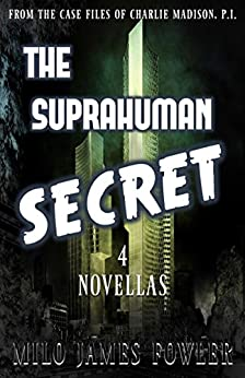 The Suprahuman Secret (Collection) by [Fowler, Milo James]