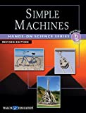 Hands-on Science Series Simple Machines, Steven Souza and Joseph Shortell, 0825165210