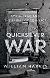 Image of Quicksilver War: Syria, Iraq and the Spiral of Conflict