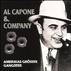 Al Capone & Company. Amerikas größte Gangster