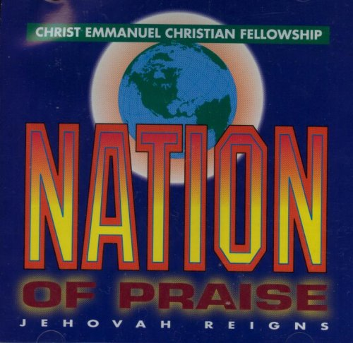 Nation of Praise, Jehovah Reigns, Christ Emmanuel Christian Fellowship by Pulse Records