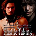 Hostile Taking Audiobook by Yamila Abraham Narrated by Bryce Chadwell