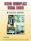 Visual Workplace Visual Order Associate Handbook, Gwendolyn D. Galsworth, 193251600X