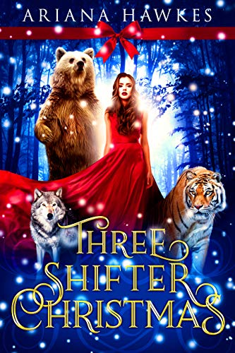 Three Shifter Christmas: Shifter Holiday Romance by [Hawkes, Ariana]